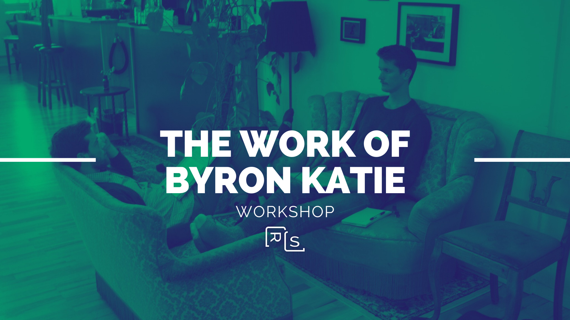 The Work of Byron Katie Workshop